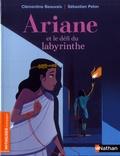 Clémentine Beauvais et Sébastien Pelon - Ariane et le défi du labyrinthe.