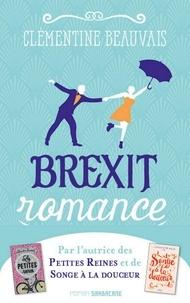 Téléchargez des ebooks gratuits google Brexit romance ePub in French par Clémentine Beauvais 9782377311705