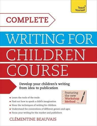 Complete Writing For Children Course. Develop your childrens writing from idea to publication