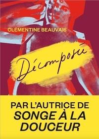 Clémentine Beauvais - Décomposée.