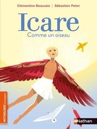 Clémentine Beauvais - Icare, comme un oiseau.