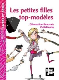 Clémentine Beauvais - Les petites filles top-modèles.