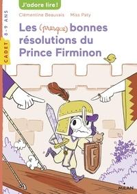 Clémentine Beauvais - Les (presque) bonnes résolutions du prince Firminon.