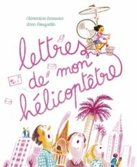 Clémentine Beauvais et Anne Rouquette - Lettres de mon hélicoptêtre.