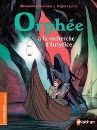 Clémentine Beauvais et Régis Lejonc - Orphée à la recherche d'Eurydice.