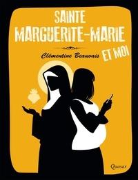 Clémentine Beauvais - Sainte Marguerite-Marie et moi.