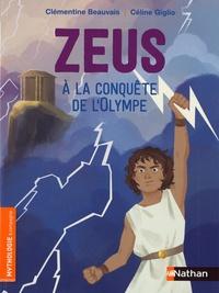 Clémentine Beauvais et Céline Giglio - Zeus à la conquête de l'Olympe.
