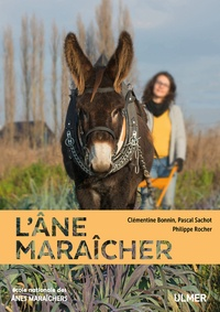 Clémentine Bonnin et Pascal Sachot - L'âne maraîcher.