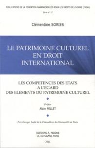 Clémentine Bories - Le patrimoine culturel en droit international - Les compétences des Etats à l'égard des éléments du patrimoine culturel.