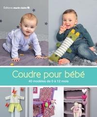 Clémentine Collinet - Coudre pour bébé - 40 modèles de 0 à 12 mois.