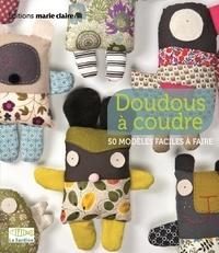 Clémentine Collinet - Doudous à coudre - 50 modèles faciles à faire.