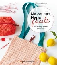 Clémentine Collinet - Ma couture hyper facile.