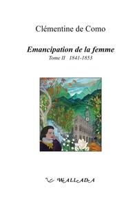 Clémentine de Como - Emancipation de la femme - Tome 2, 1841-1853.