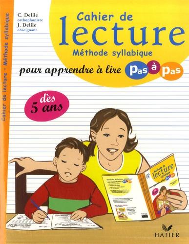 Clémentine Delile et Jean Delile - Cahier de lecture - Méthode syllabique pour apprendre à lire pas à pas.