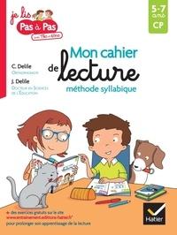 Clémentine Delile et Jean Delile - Français CP 5-7 ans Mon cahier de lecture méthode syllabique.