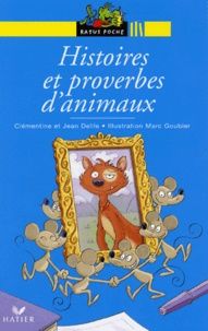 Clémentine Delile et Jean Delile - Histoires et proverbes d'animaux.