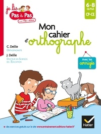 Clémentine Delile et Jean Delile - Mon cahier d'orthographe.