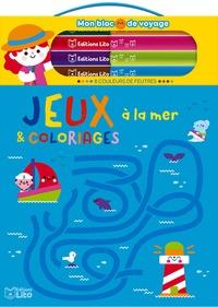 Clémentine Derodit - Jeux & coloriages à la mer - Avec 8 couleurs de feutres.
