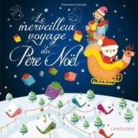 Clémentine Derodit - Le merveilleux voyage du Père Noël.