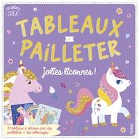 Clémentine Derodit - Tableaux à pailleter jolies licornes ! - 4 tableaux à décorer avec des paillettes + des coloriages !.