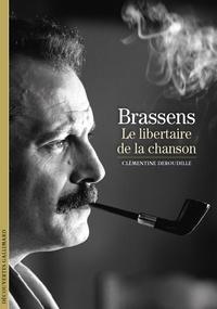 Clémentine Deroudille - Brassens - Le libertaire de la chanson.