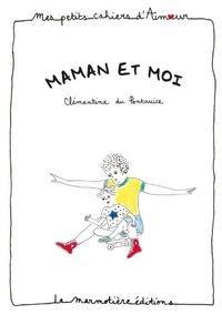 Clémentine Du Pontavice - Maman et moi.