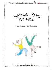 Clémentine Du Pontavice - Mamie, papi et moi.
