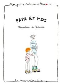 Clémentine Du Pontavice - Papa et moi.
