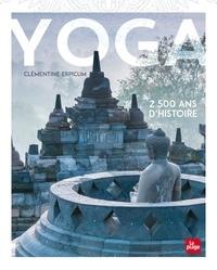 Clémentine Erpicum - Yoga, 2500 ans d'histoire.