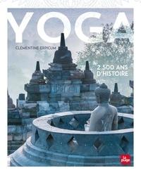 Clémentine Erpicum - Yoga - 2500 ans d'histoire.