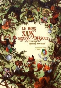 Clémentine Ferry et  Sanoe - Le bois Sans Dessus Dessous et autres histoires conthées.