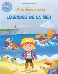 Clémentine Guivarc'h - A la découverte des légendes des Mers.