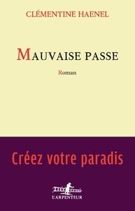 Clémentine Haenel - Mauvaise passe.