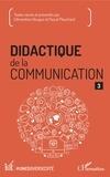 Clémentine Hougue et Pascal Plouchard - Didactique de la communication - Volume 3.