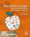 Clémentine Hugol-Gential - Bien et bon à manger - Penser notre alimentation du quotidien à l'institution de santé.