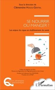 Clémentine Hugol-Gential - Se nourrir ou manger ? - Les enjeux du repas en établissement de santé.