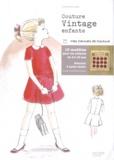 Clémentine Lubin - Couture vintage enfants - 13 modèles à coudre.