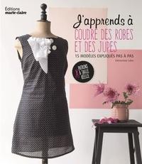 Clémentine Lubin - J'apprends à coudre des robes et des jupes.