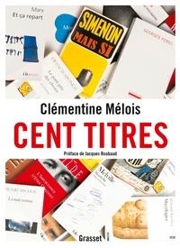 Clémentine Mélois - Cent titres.