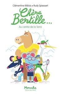 Clémentine Mélois et Rudy Spiessert - Chère Bertille Tome 2 : Au centre de la Terre.
