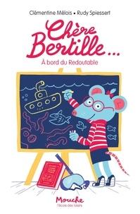 Clémentine Mélois - Chère Bertille Tome 3 : A bord du Redoutable.