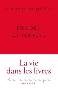 Clémentine Mélois - Dehors, la tempête.
