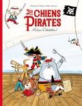 Clémentine Mélois et Rudy Spiessert - Les chiens pirates - Adieu côtelettes !.