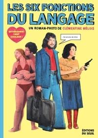 Clémentine Mélois - Les six fonctions du langage.