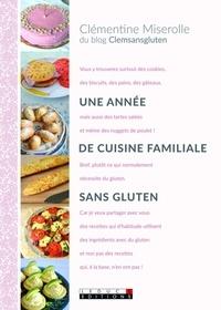 Clémentine Miserolle et Alix Lefief-Delcourt - Une année de cuisine familiale sans gluten.