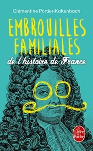 Clémentine Portier-Kaltenbach - Embrouilles familiales de l'Histoire de France.