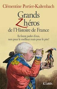 Deedr.fr Grands Zhéros de l'histoire de France - Ils firent parler d'eux, non pour le meilleur mais pour le pire! Image