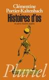Clémentine Portier-Kaltenbach - Histoires d'os et autres illustres abattis - Morceaux choisis de l'histoire de France.