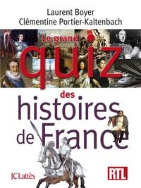 Clémentine Portier-Kaltenbach et Laurent Boyer - Le grand quiz des histoires de France.