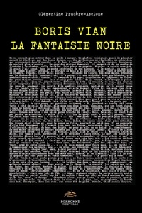 Clémentine Pradère-Ascione - Boris Vian, la fantaisie noire.